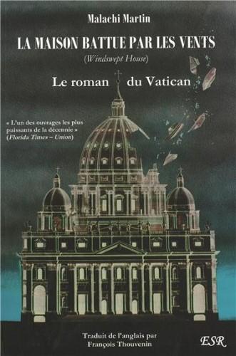 La Maison battue par les vents. Le roman du Vatican de Malachi Martin