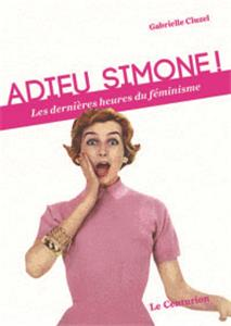 Cluzel, «Adieu Simone» : retour à la féminité ?