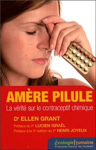 Amère pilule - La vérité sur le contraceptif chimique