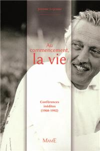 Au commencement, la vie - Conférences inédites (1968-1992)