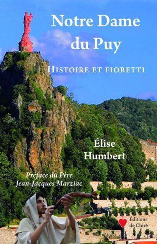 Notre Dame du Puy – Histoire et fioretti