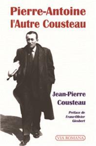 « Pierre-Antoine Cousteau », biographie d'un maître de la polémique