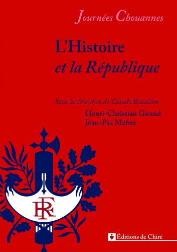 Journées chouannes 2016 – 01 – L'Histoire et la République