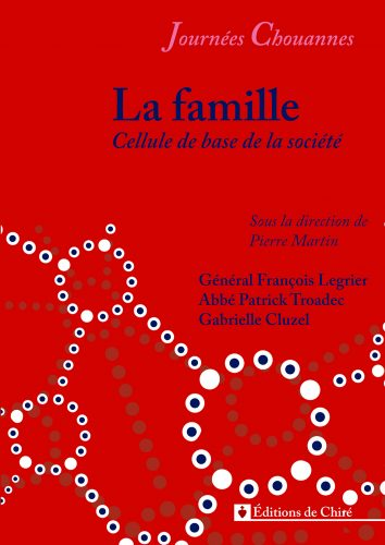 Journées chouannes 2016 – 10 – La famille cellule de base de la société