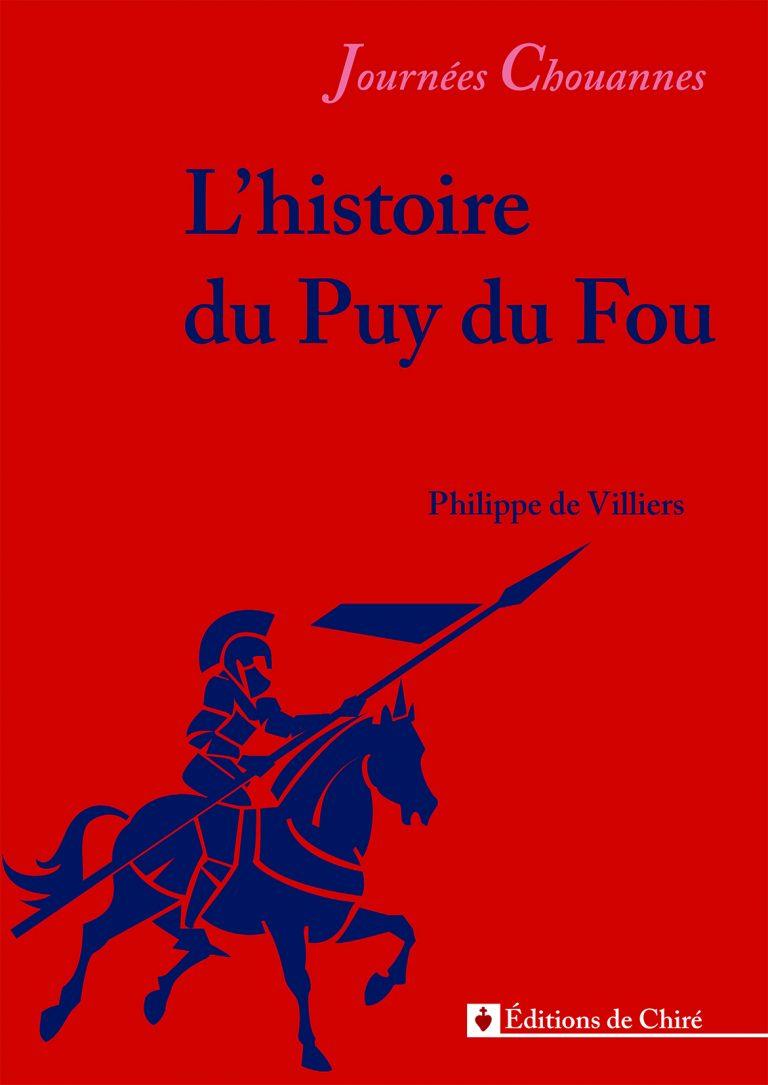 Journées chouannes 2016 – 12 – Le Puy du Fou, par Philippe de Villiers