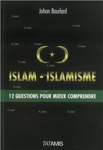 Bourlard-islam-islamisme-12-questions-pour-mieux-comprendre.net