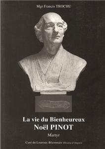 I-Moyenne-6906-la-vie-du-bienheureux-noel-pinot-martyr-1747-1794.net