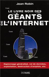 I-Moyenne-17652-le-livre-noir-des-geants-de-l-internet-espionnage-generalise-vol-de-donnees-exploitation-destruction-d-emplois-etc.net
