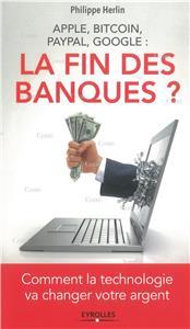 I-Moyenne-23184-apple-bitcoin-paypal-google-la-fin-des-banques-comment-la-technologie-va-changer-votre-argent.net