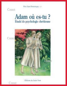 Adam, où es-tu ? Étude de psychologie chrétienne