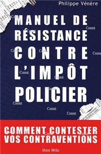 I-Moyenne-26700-manuel-de-resistance-contre-l-impot-policier--comment-contester-vos-contraventions.net