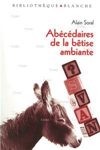 Soral-abecedaire-de-la-betise-ambiante.net
