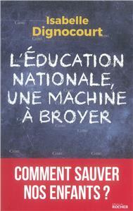 Dignocourt-l-education-nationale-une-machine-a-broyer-comment-sauver-nos-enfants