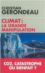 http://www.chire.fr/A-206003-climat-la-grande-manipulation-co2-catastrophe-ou-bienfait.aspx