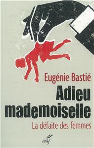 Bastié-adieu-mademoiselle-la-defaite-des-femmes
