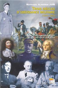 Maréchal Juin-trois-siecles-d-obeissance-militaire
