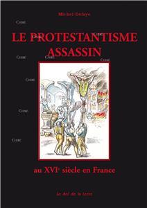 Defaye-le-protestantisme-assassin-au-xvie-siecle-en-france.net