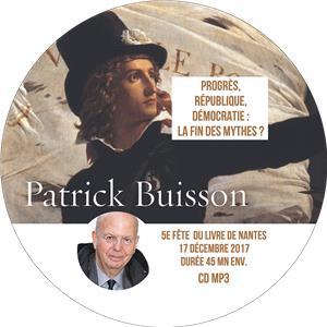 I-Moyenne-32565-progres-republique-democratie-la-fin-des-mythes-conference-de-patrick-buisson.net