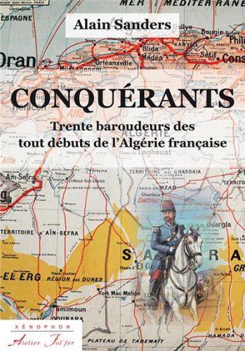 Avec les baroudeurs d'Algérie : Conquérants, par Alain Sanders