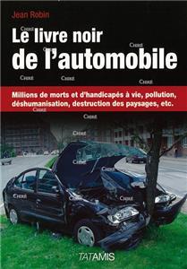 I-Moyenne-17970-le-livre-noir-de-l-automobile-millions-de-morts-et-handicapes-a-vie-pollution-deshumanisation-destruction-des-paysages-etc.net
