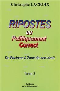 ripostes-au-politiquement-correct-t03-de-racisme-a-zone-de-non-droit
