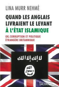 I-Moyenne-23382-quand-les-anglais-livraient-le-levant-a-l-etat-islamique-or-corruption-et-politique-etrangere-britannique.net