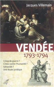 vendee-1793-1794-crime-de-guerre-crime-contre-l-humanite-genocide-une-etude-juridique
