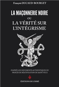 La maçonnerie noire ou la vérité sur l'intégrisme mgr Ducaud-Bourget
