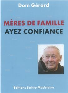 Dom Gérard-meres-de-famille-ayez-confiance.net
