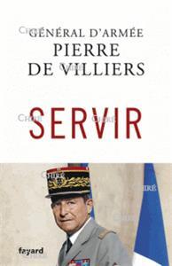 Servir, du général d'armée Pierre de Villiers