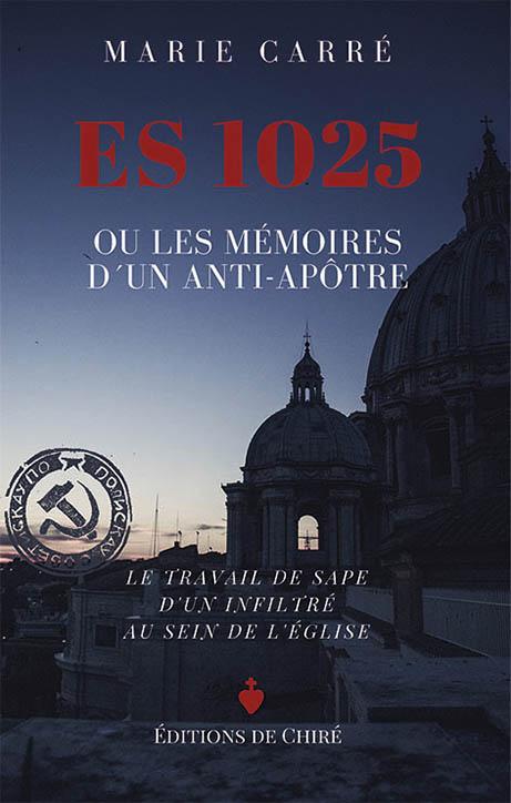 ES 1025 ou les mémoires d'un anti-apôtre