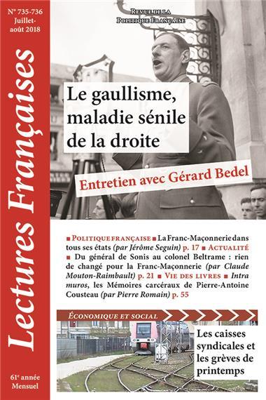 N° 735-736 – Juillet-août 2018 : Le gaullisme, maladie sénile de la droite – Entretien avec Gérard Bedel