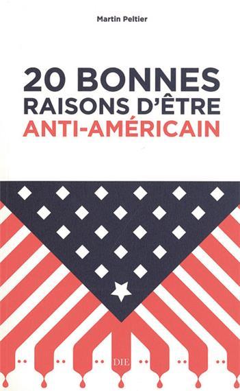 20 bonnes raisons d´être anti-américain