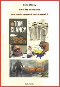 Tom Clancy a-t-il été assassiné pour avoir romancé notre avenir ?