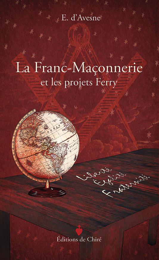 La Franc-Maçonnerie et les projets Ferry