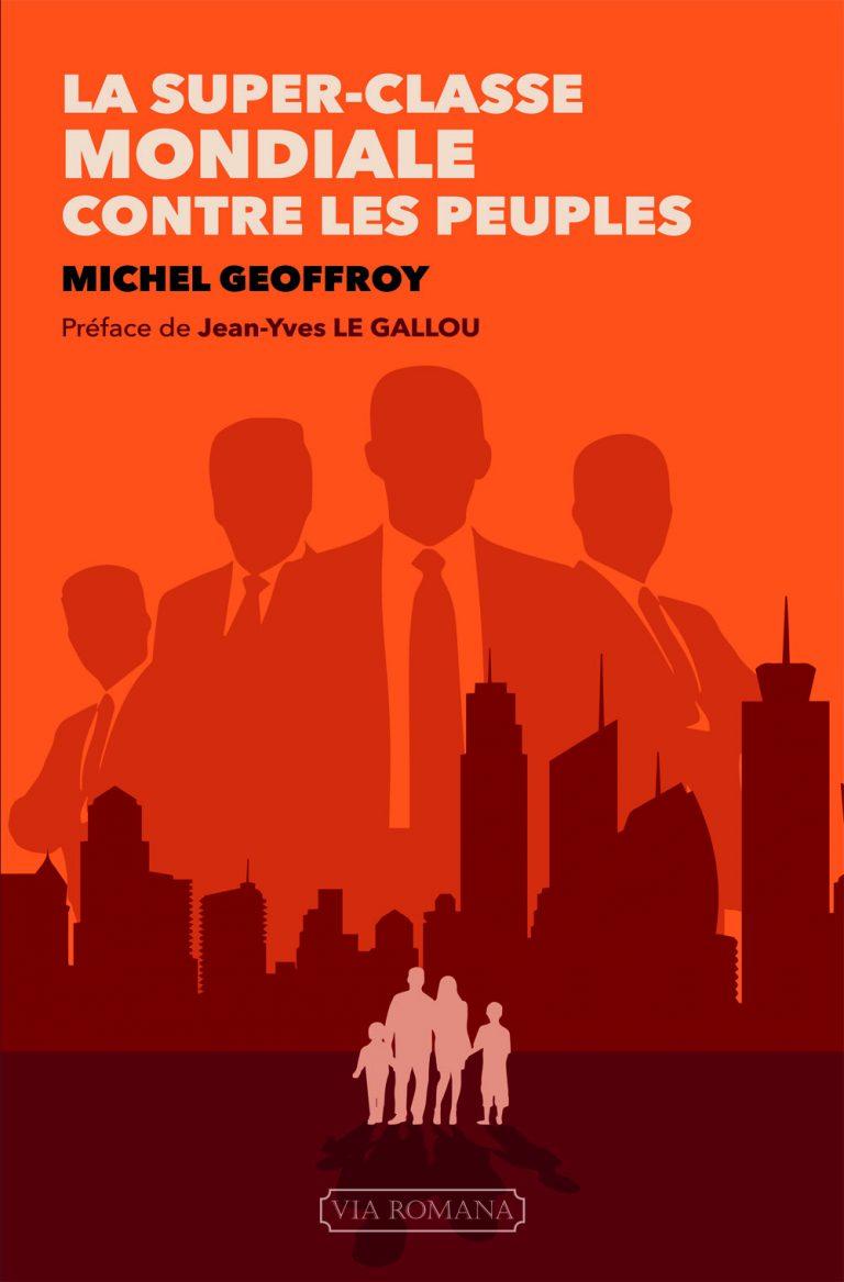 Éditorial, septembre 2018 : La super-classe mondiale. Entretien avec Michel Geoffroy