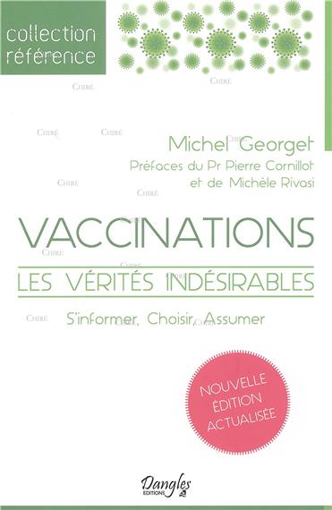 Vaccinations - Les vérités indésirables - S´informer, choisir, assumer